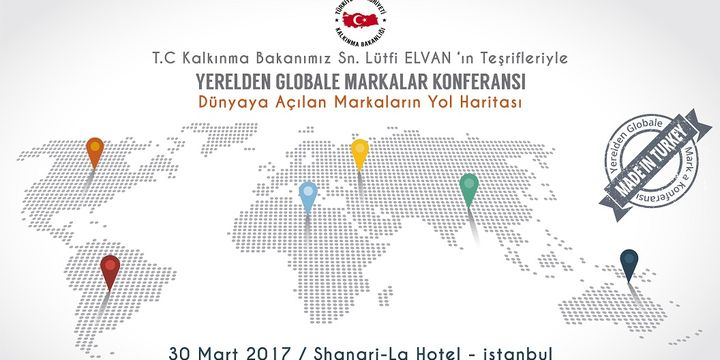 """""""Yerelden Globale Markalar Konferansı"""" 30 Mart"""