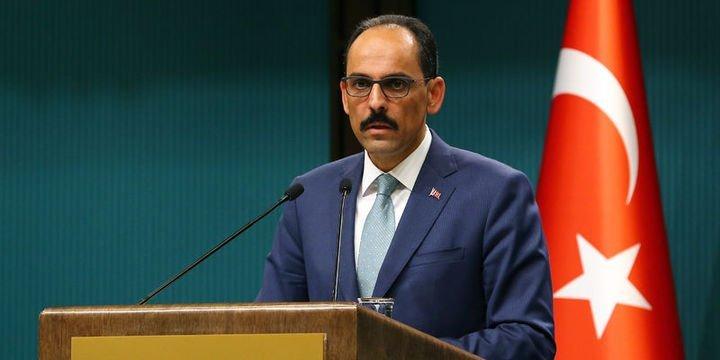 Kalın:Türkiye hiçbir tehdite prim vermez