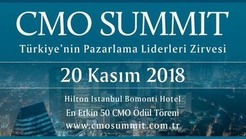 Türkiye'nin en etkin pazarlama liderleri CMO Summit 2018'...
