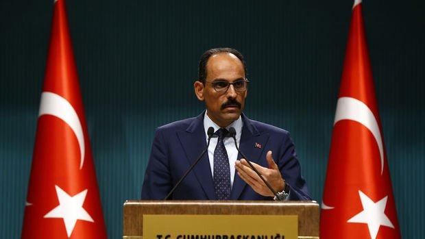 Kalın: Güvenli bölge başka amaçlar için olursa Türkiye tedbirini alır
