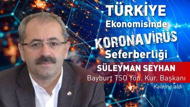 Bayburt TSO/ Seyhan: Yeni kredi imkanlarının sağlanması gibi destekler önemli bir fayda sağladı