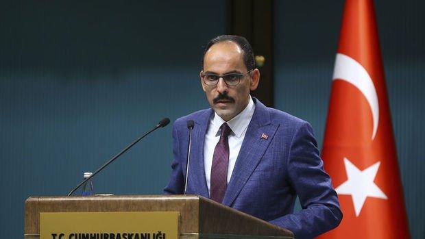 Kalın: Mısır pozitif irade koyarsa Türkiye karşılıksız bırakmaz